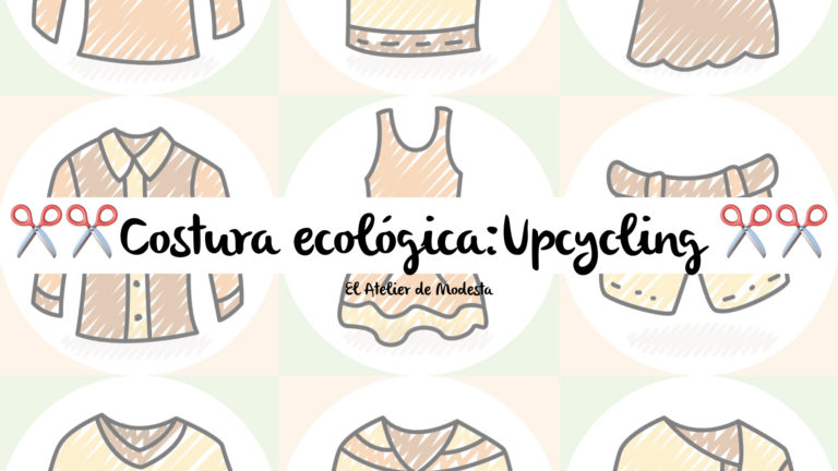 Costura ecológica: upcycling.